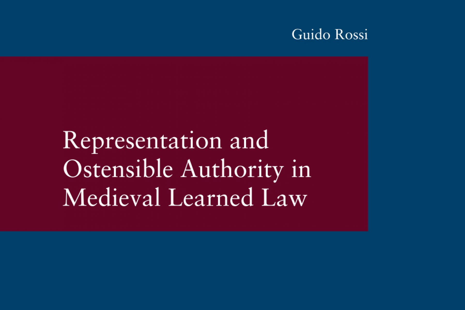 Rossi, Representation and Ostensible Authority in Medieval Learned Law